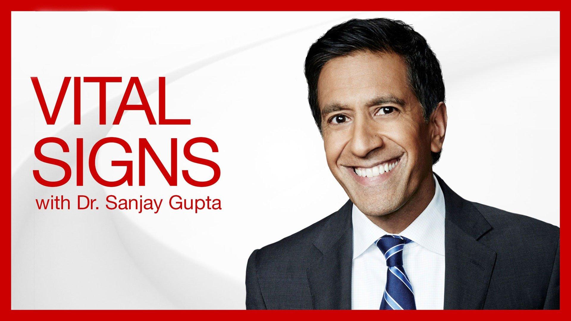 Vital Signs With Dr. Sanjay Gupta