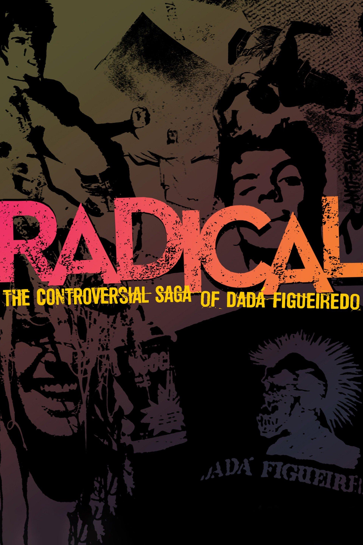 Radical: The Controversial Saga of Dadá Figueiredo