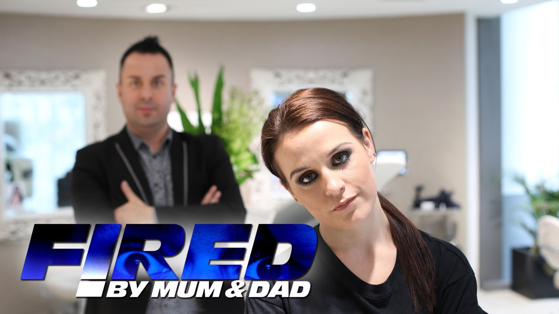 Fired by Mum and Dad