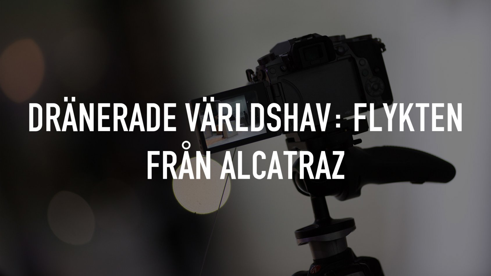 Dränerade världshav: Flykten från Alcatraz