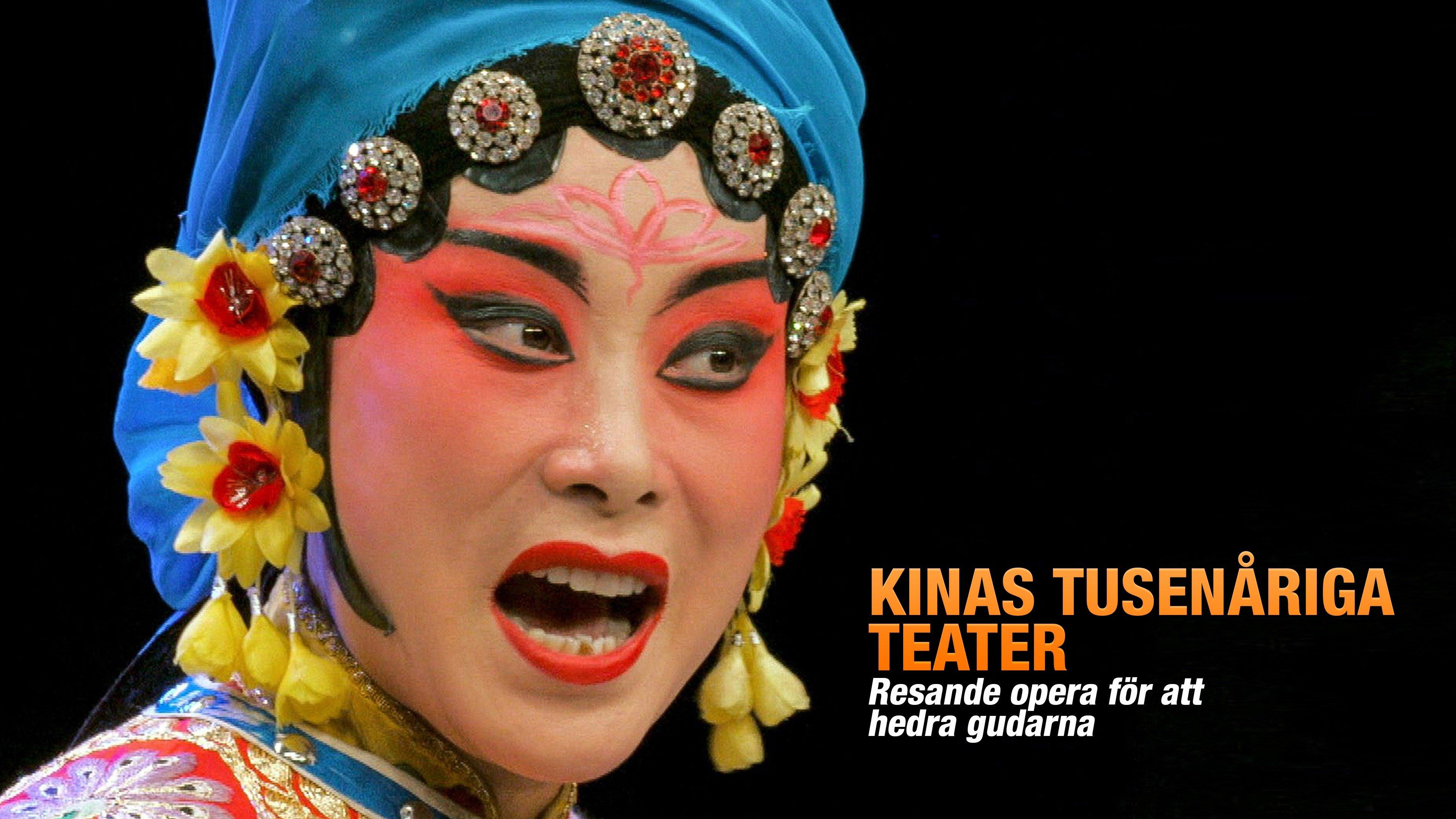 Kinas tusenåriga teater - Resande opera för att hedra gudarna