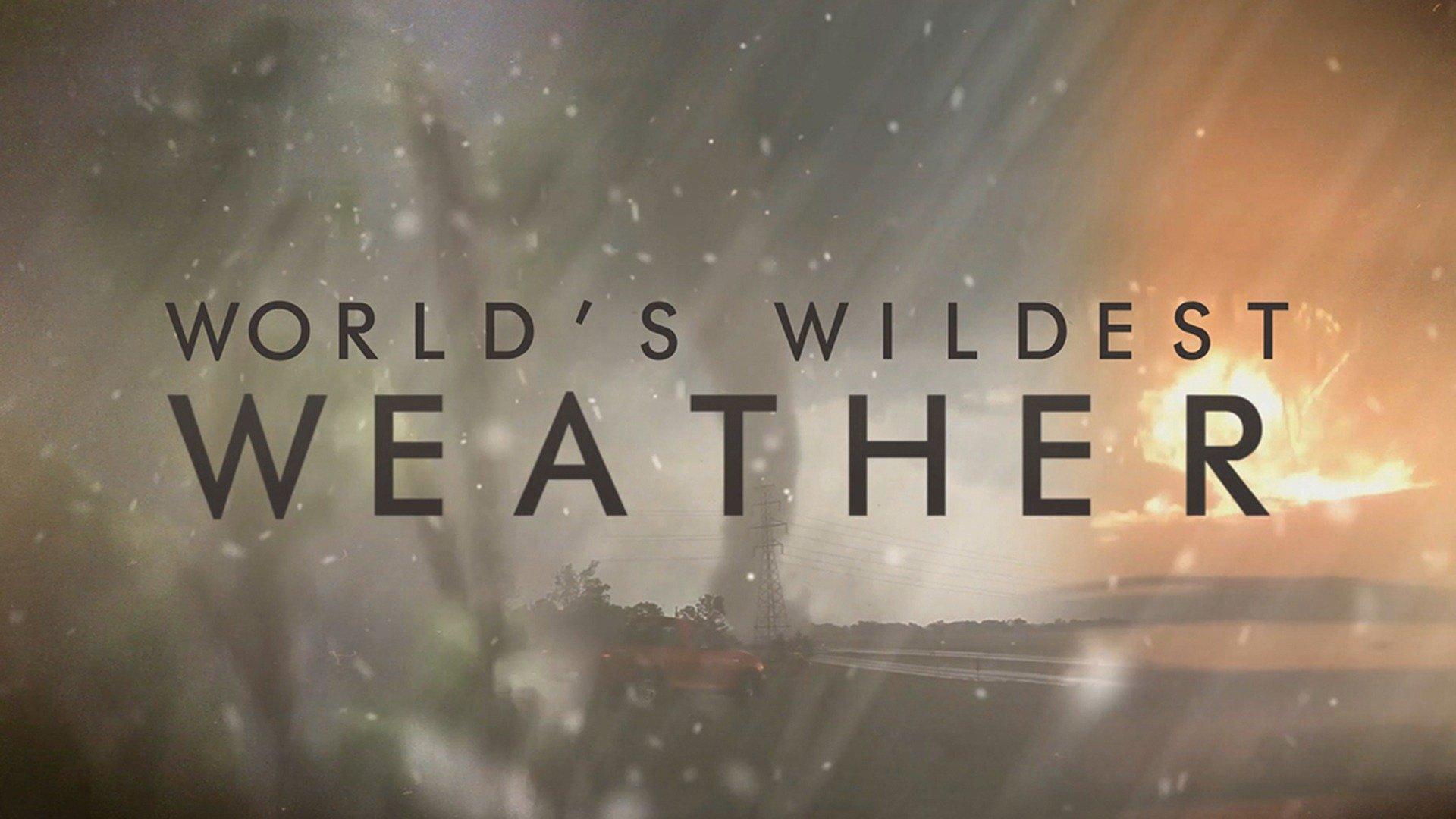 World's Wildest Weather