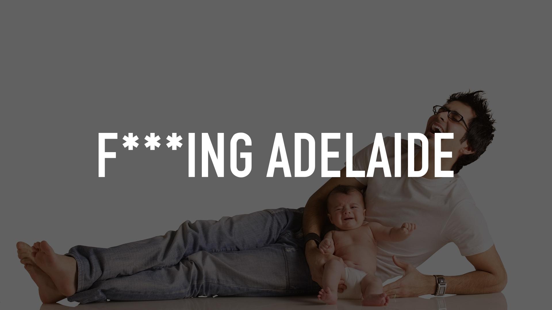 F***ing Adelaide