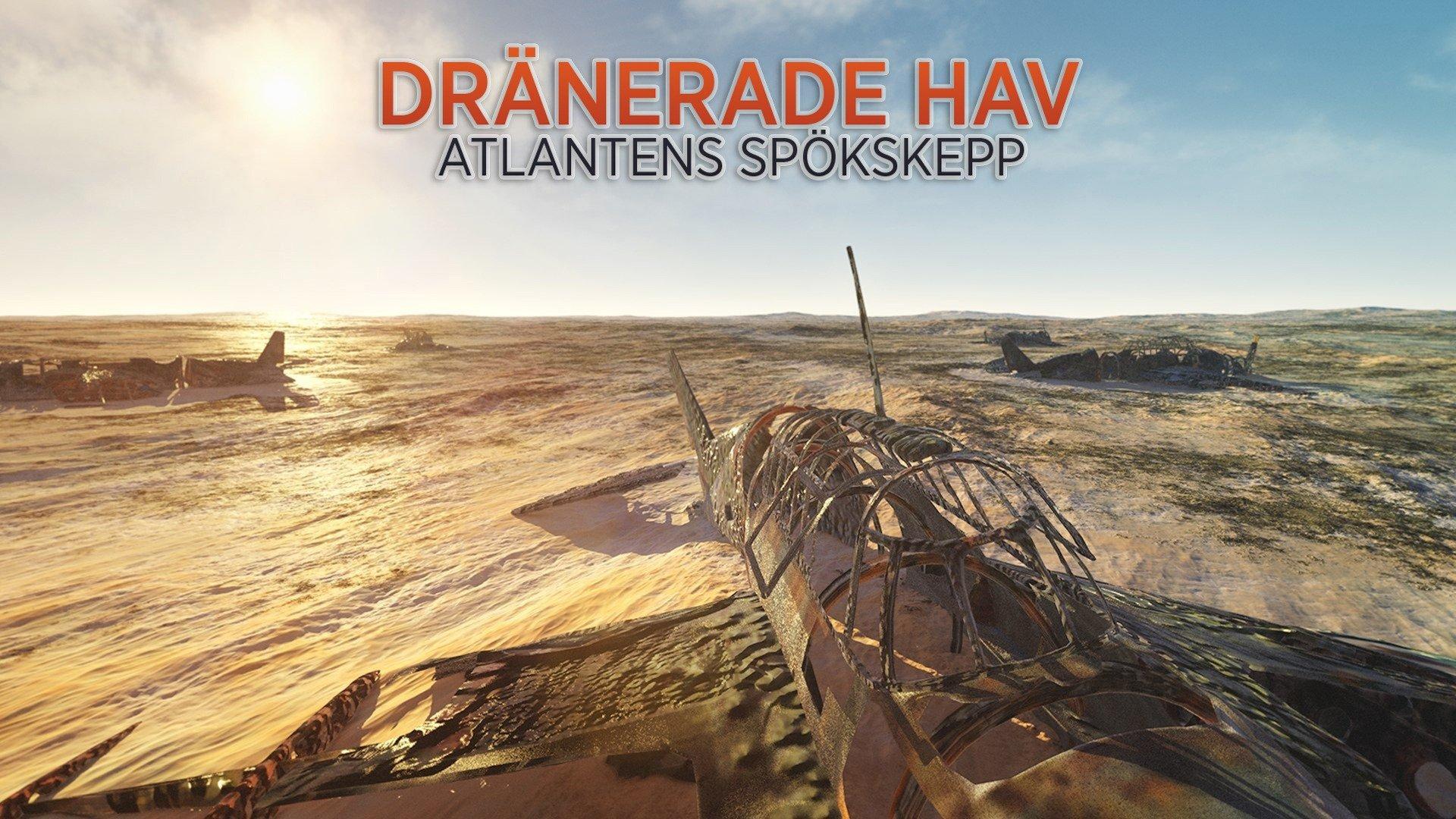 Dränerade hav: Atlantens spökskepp