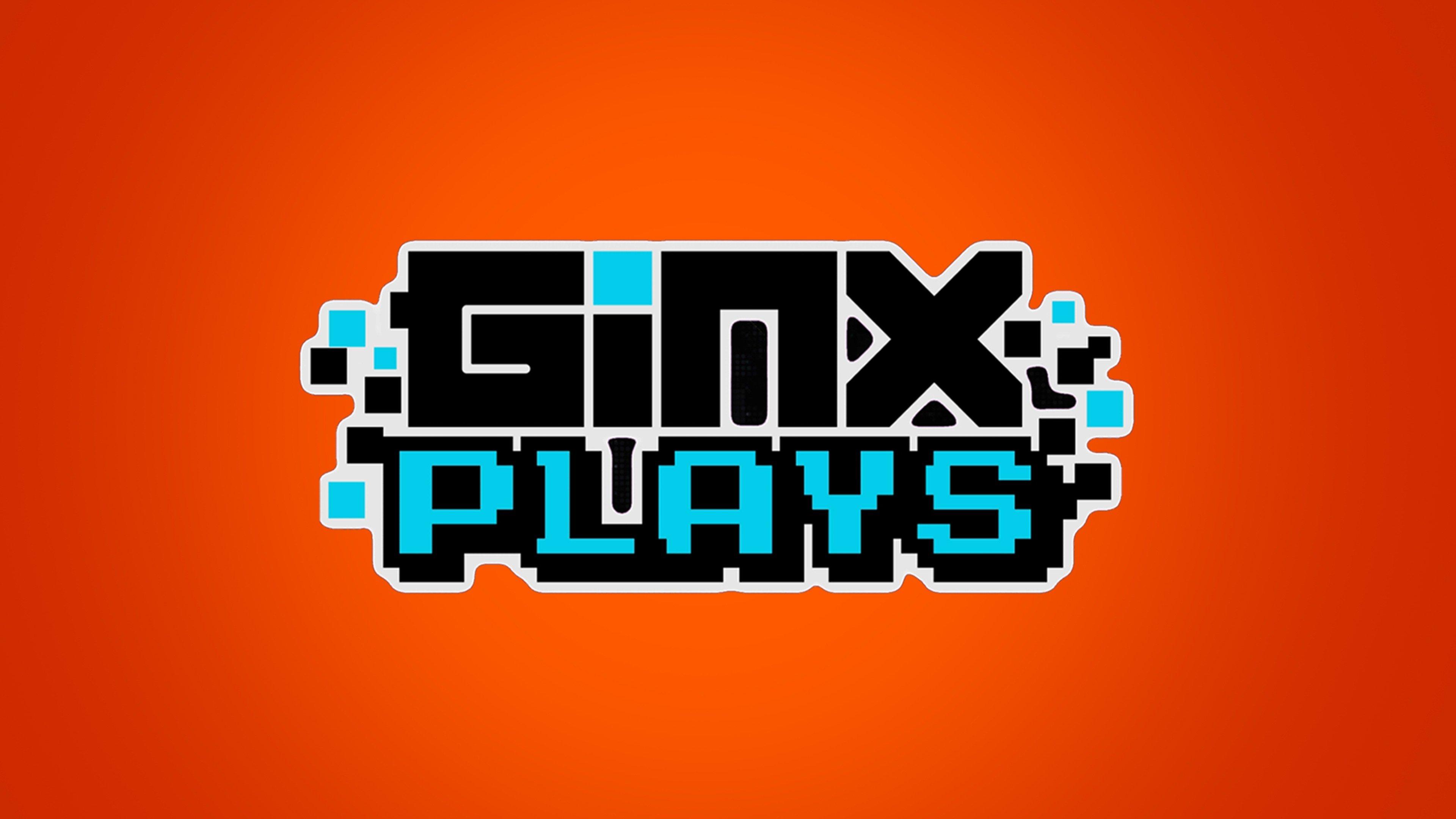 GINX Plays