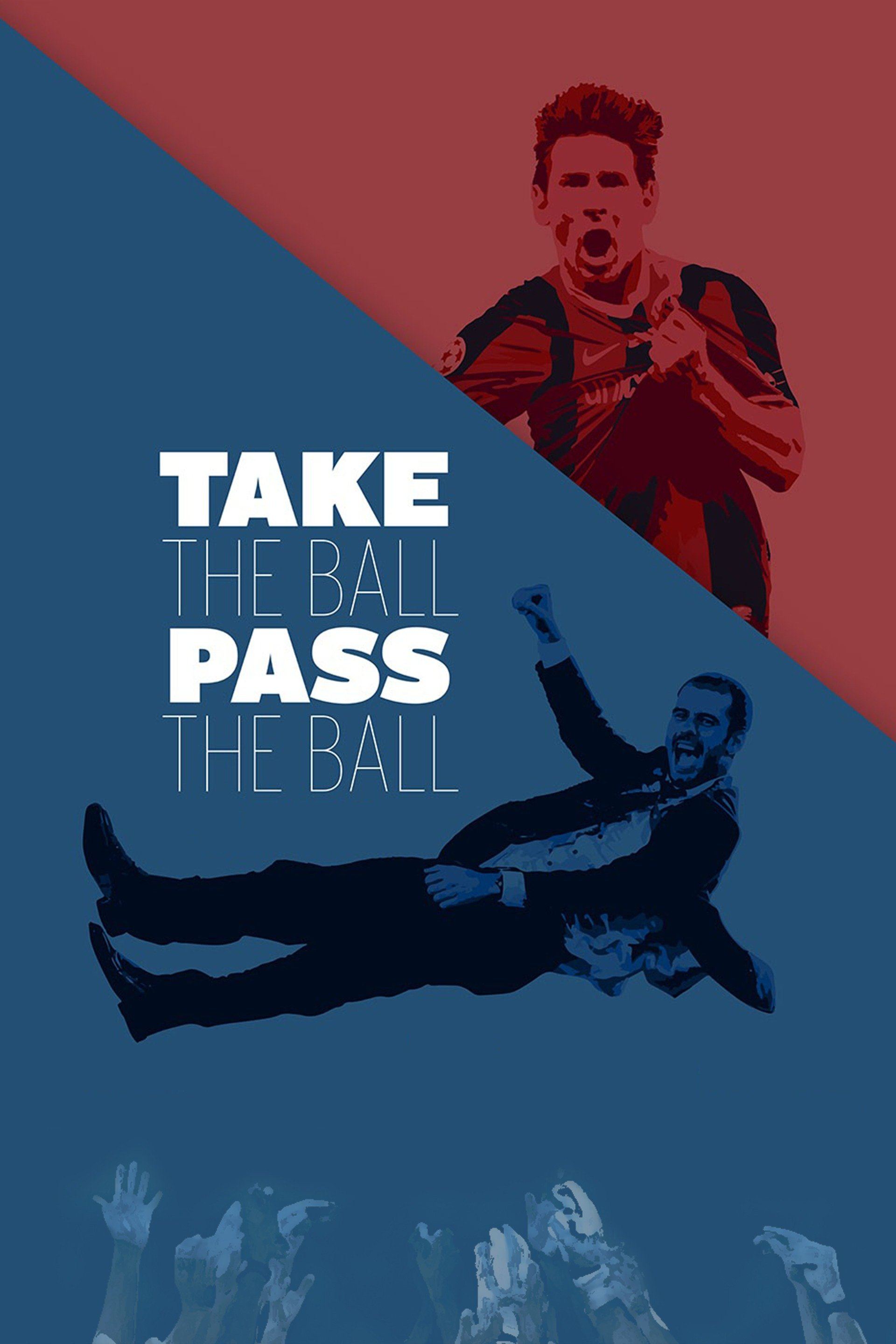 Take The Ball. Pass The Ball