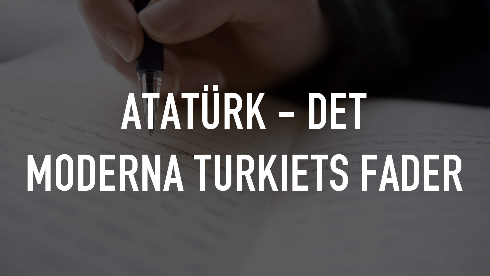 Atatürk - Det moderna Turkiets fader