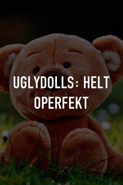 UglyDolls: Helt operfekt