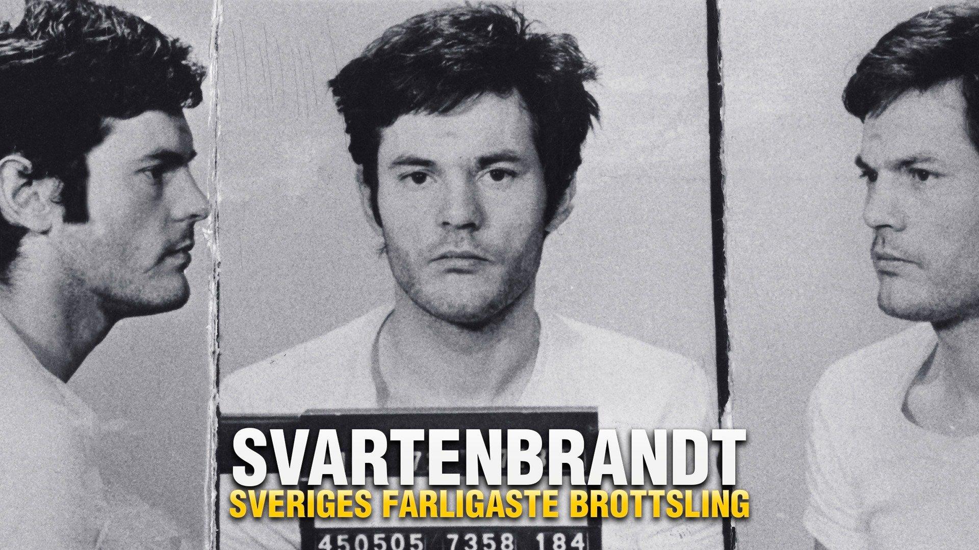 Svartenbrandt - Sveriges farligaste brottsling