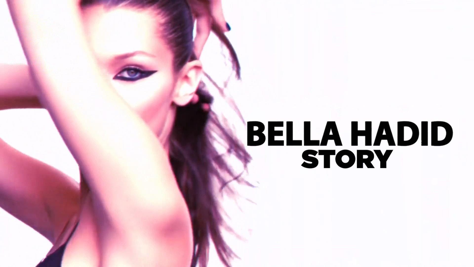 Bella Hadid Story