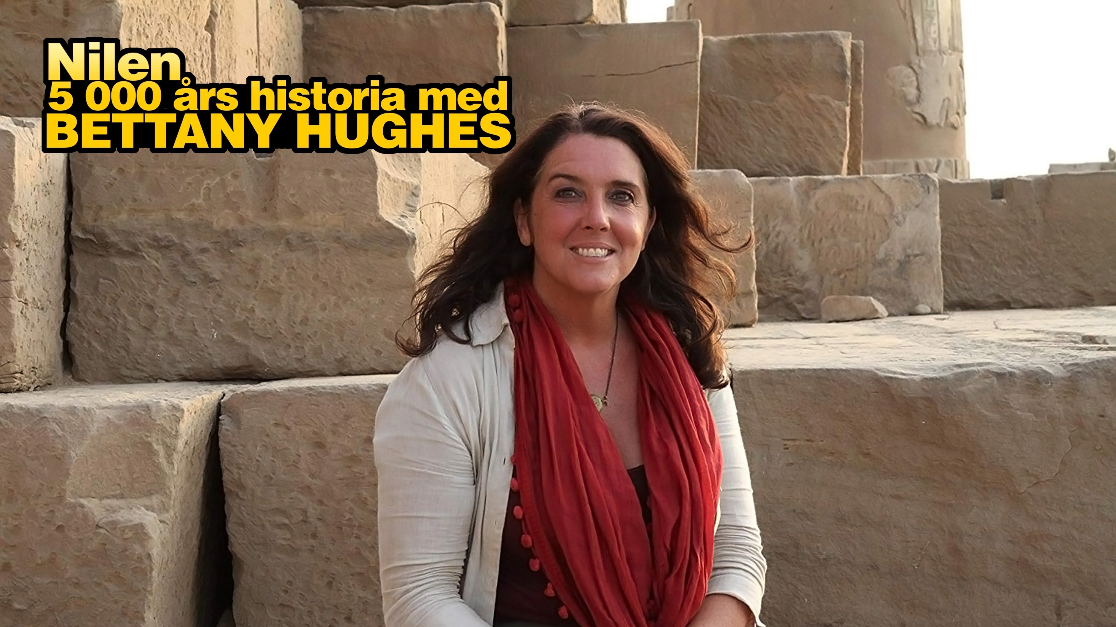 Nilen: 5 000 års historia med Bettany Hughes