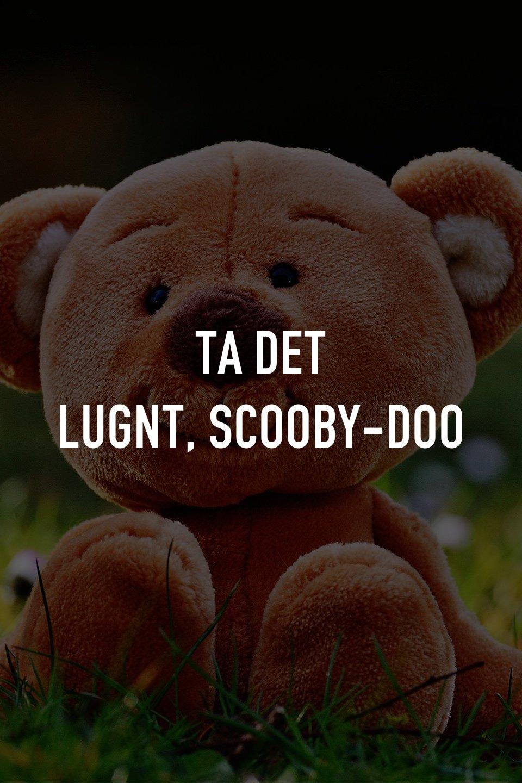 Ta det lugnt, Scooby-Doo