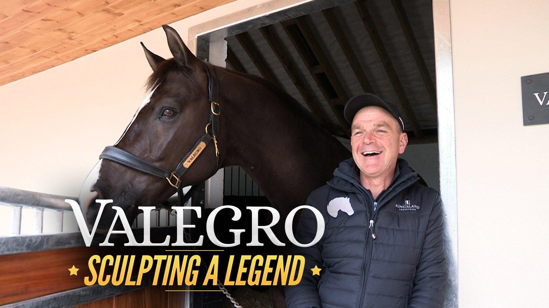 Valegro: Sculpting a Legend