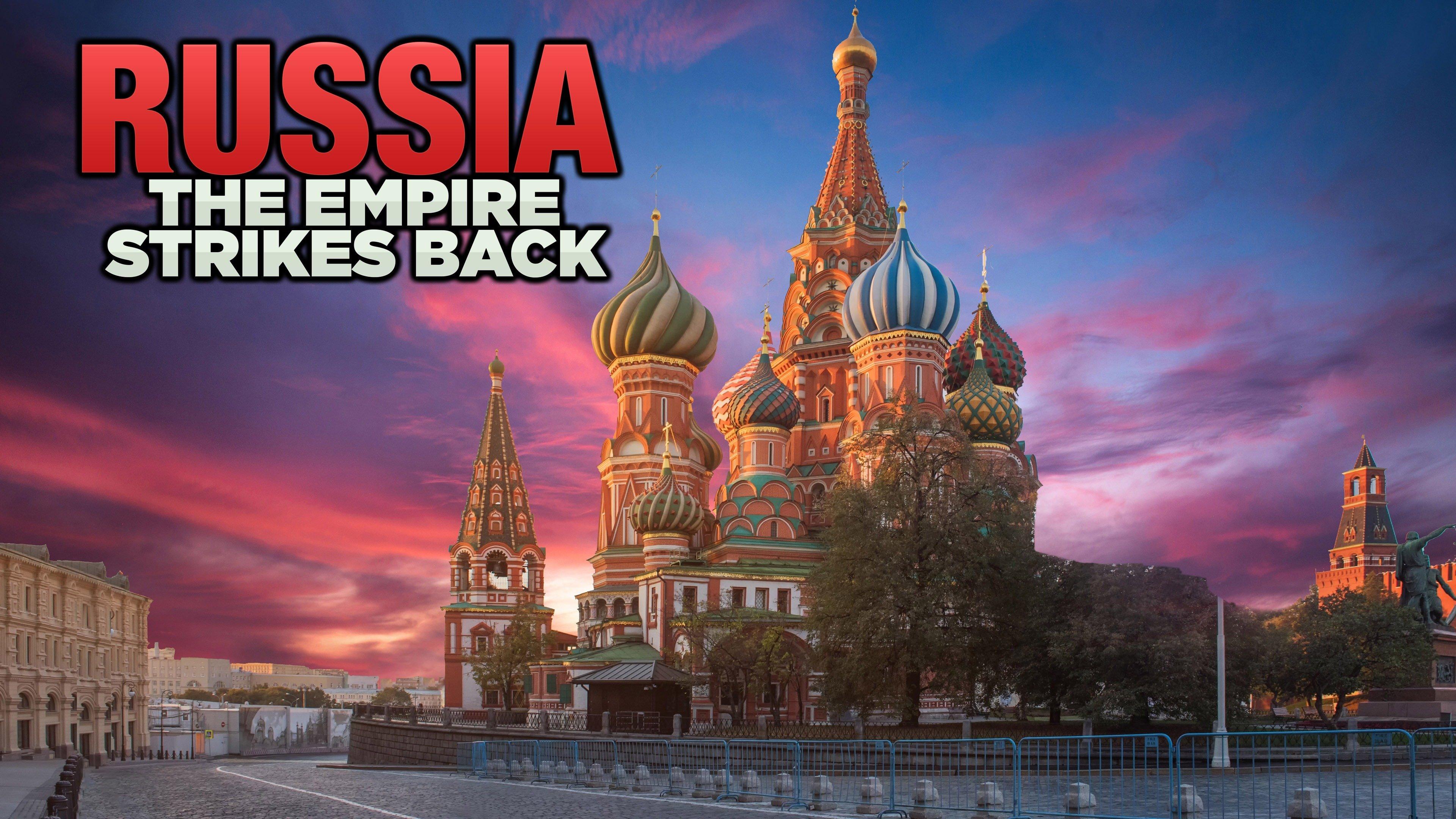 Russia - The Empire Strikes Back