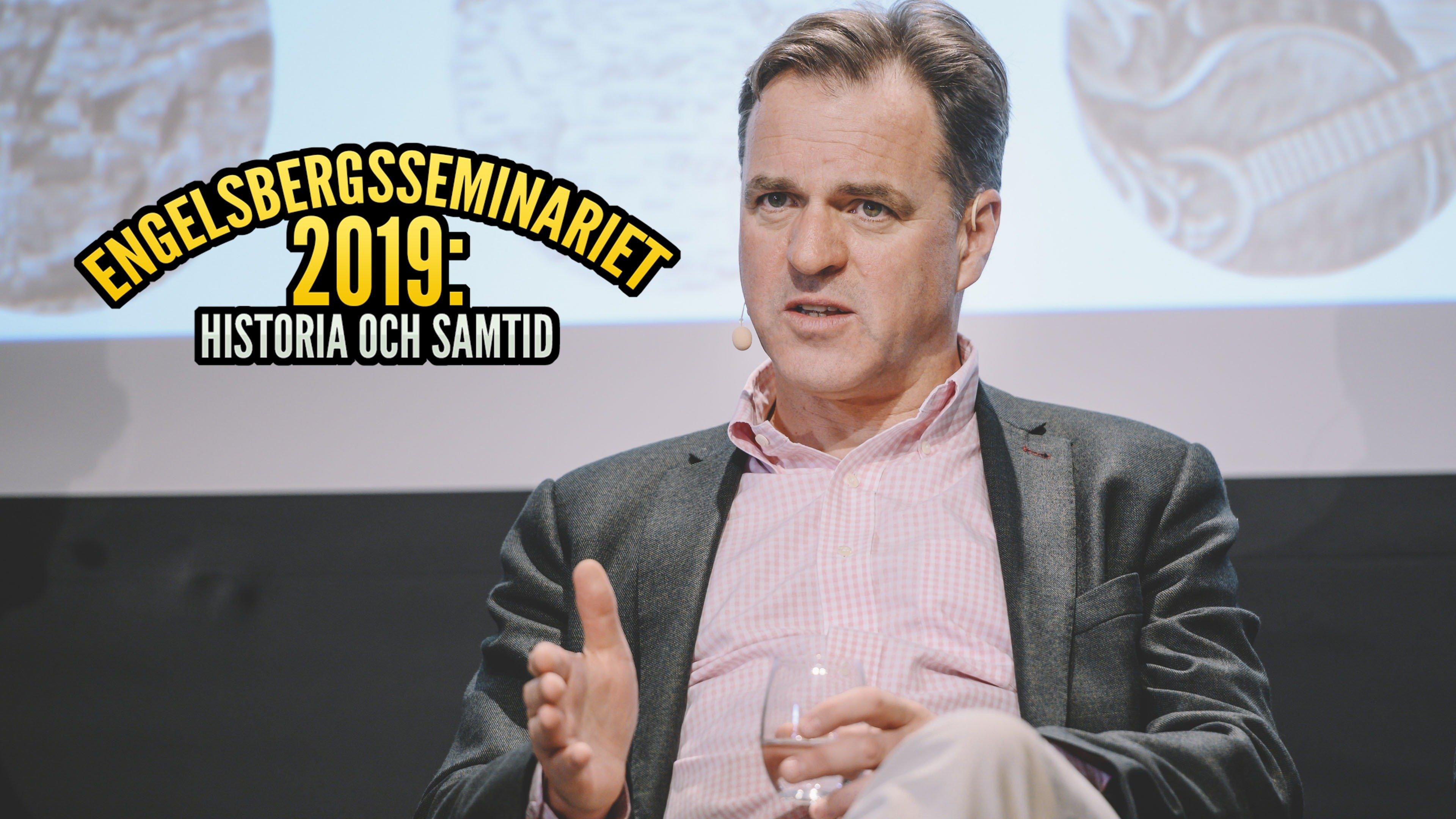Engelsbergsseminariet 2019: Historia och samtid