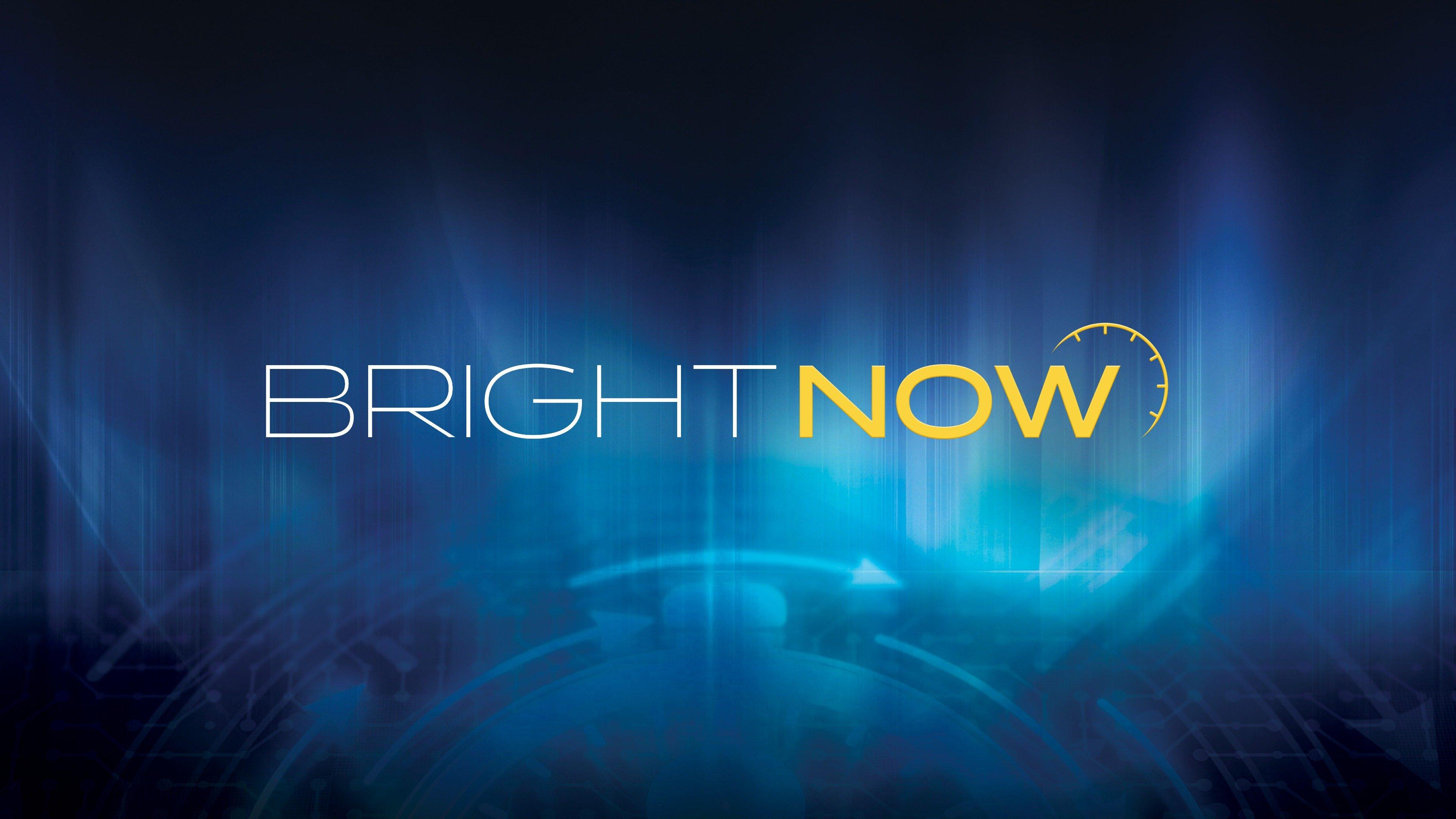 Bright Now!
