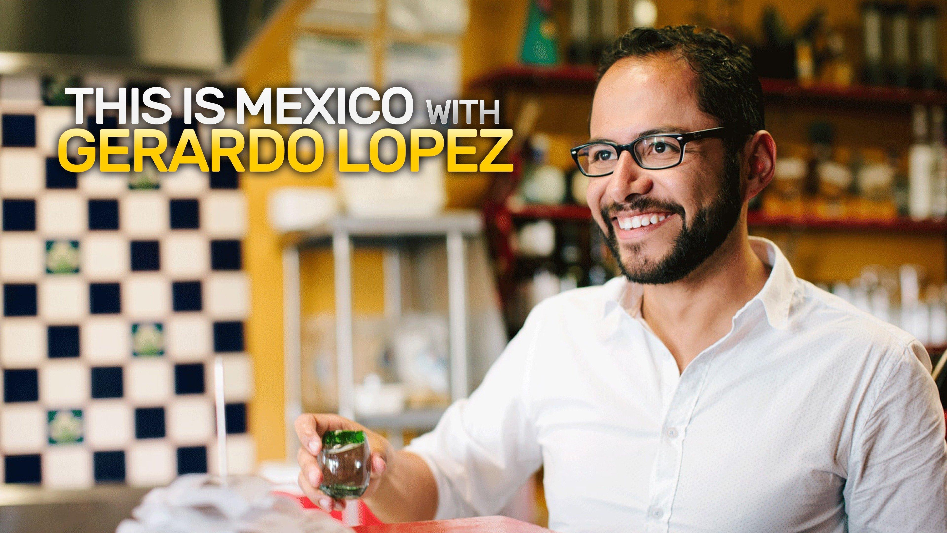 This is Mexico with Gerardo Lopez