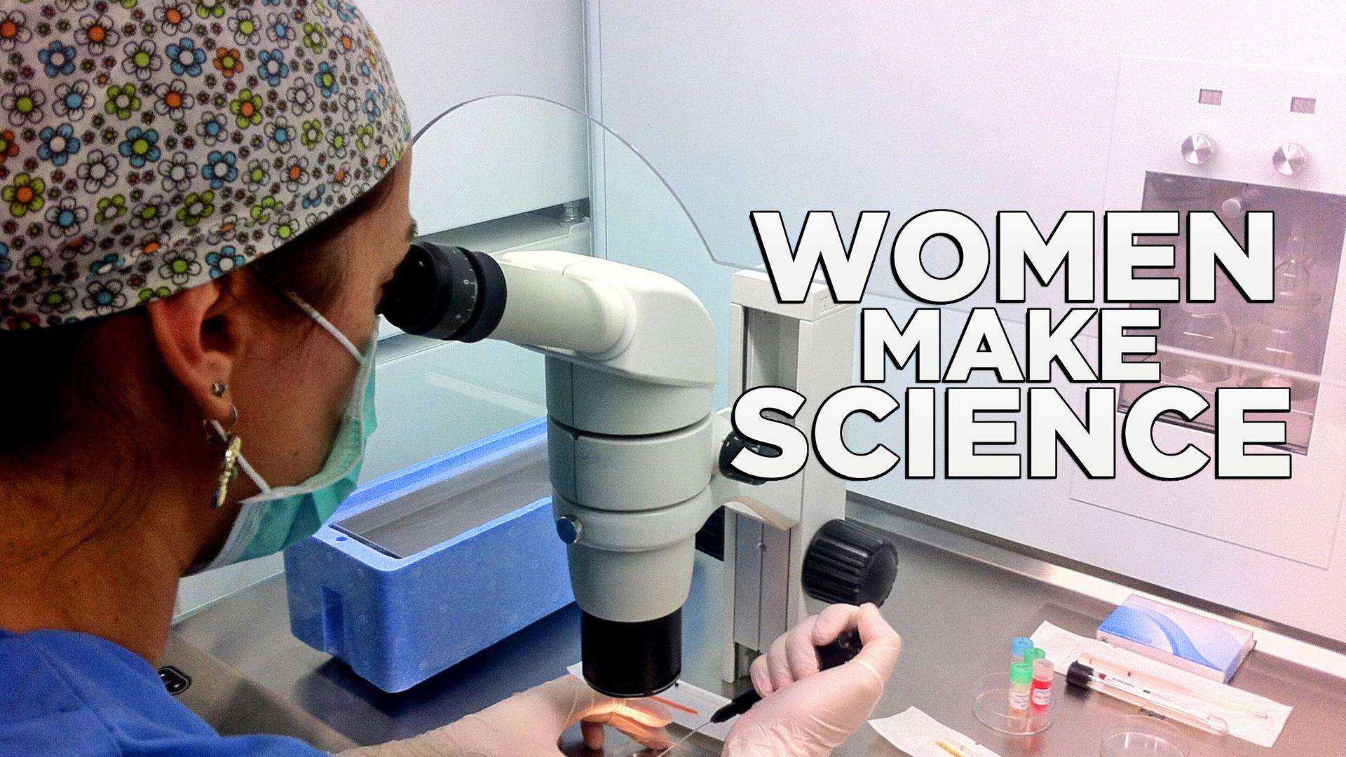 Women Make Science