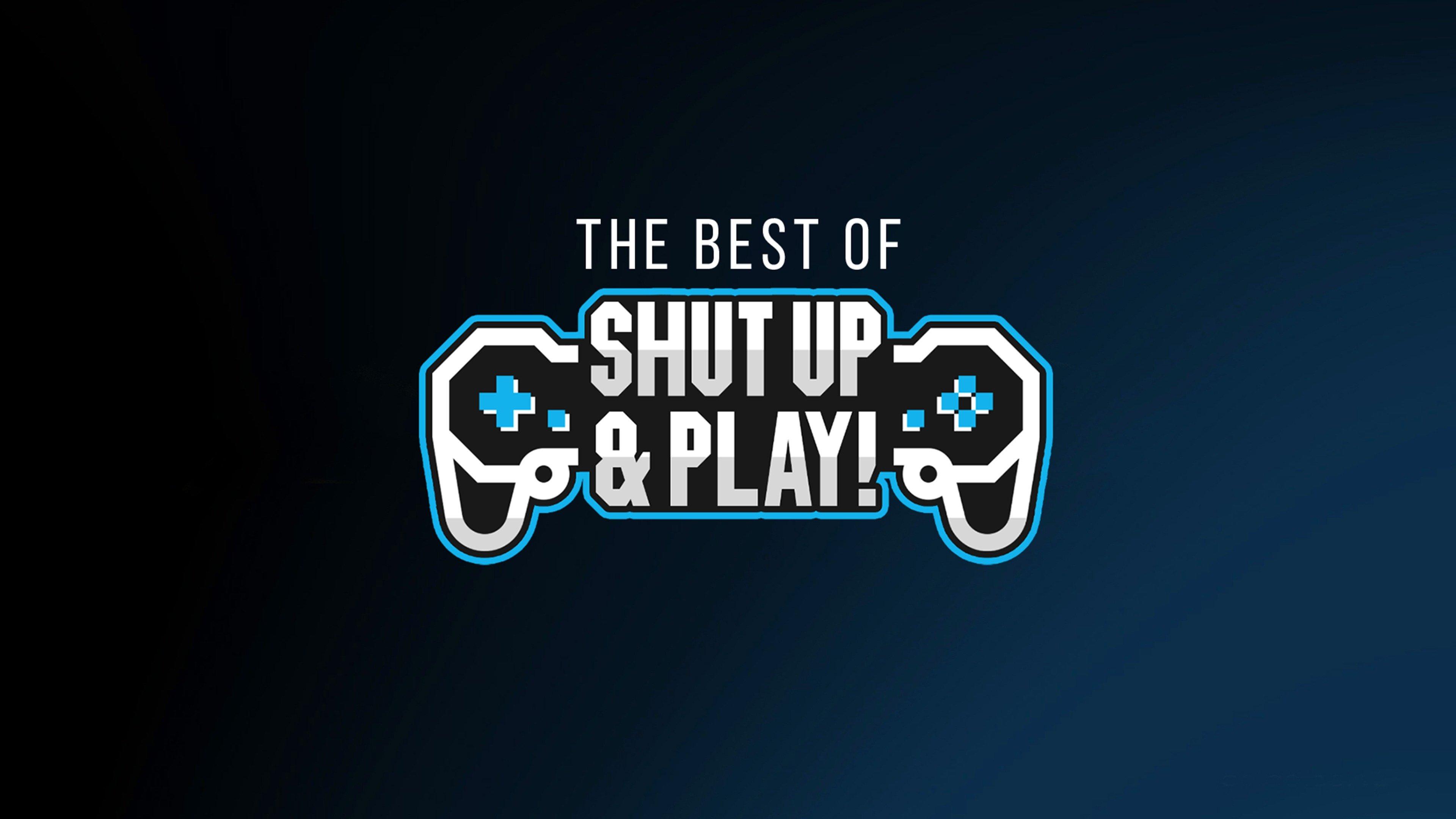 Shut Up & Play Best Of