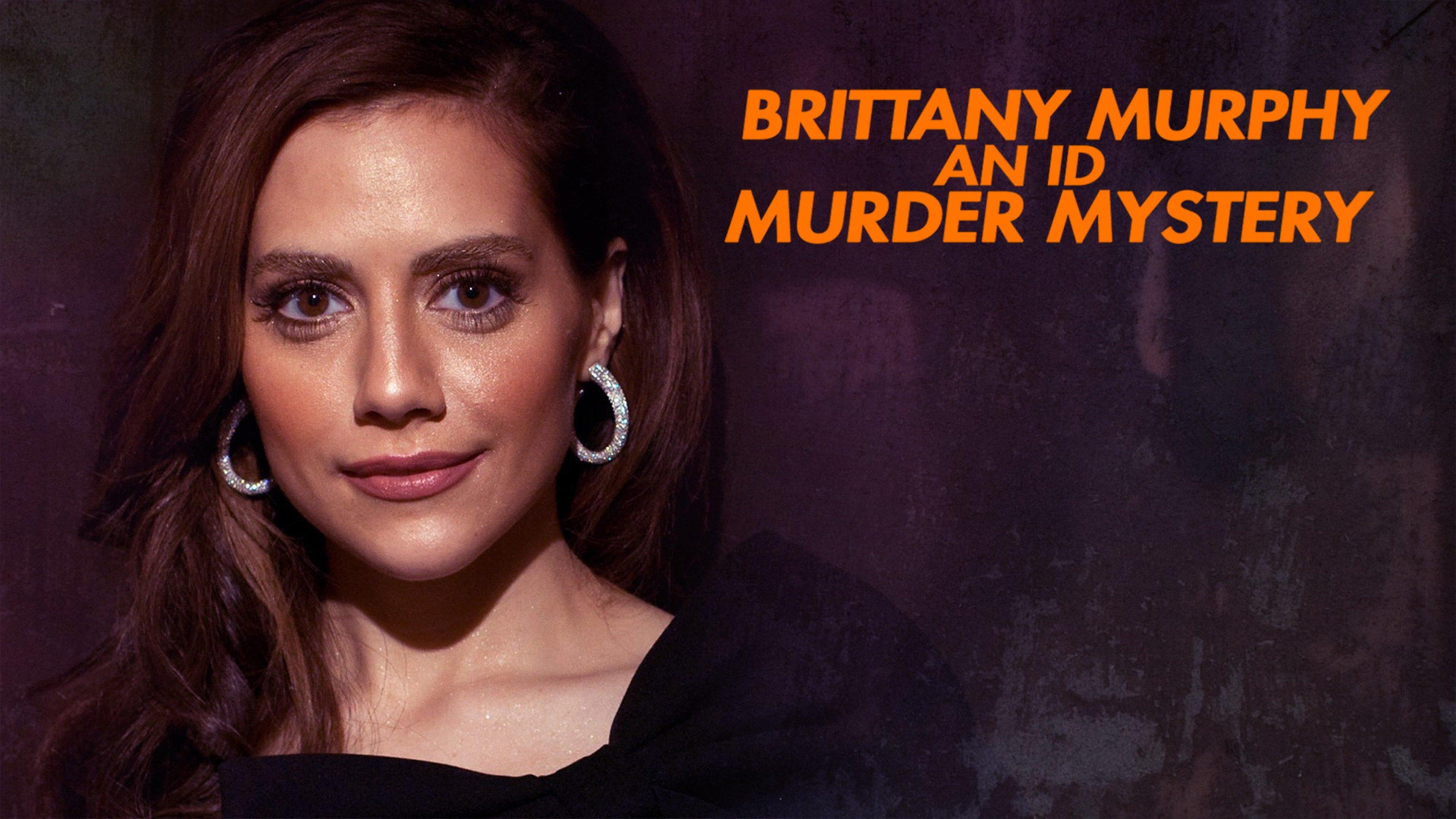 Brittany Murphy: An ID Murder Mystery