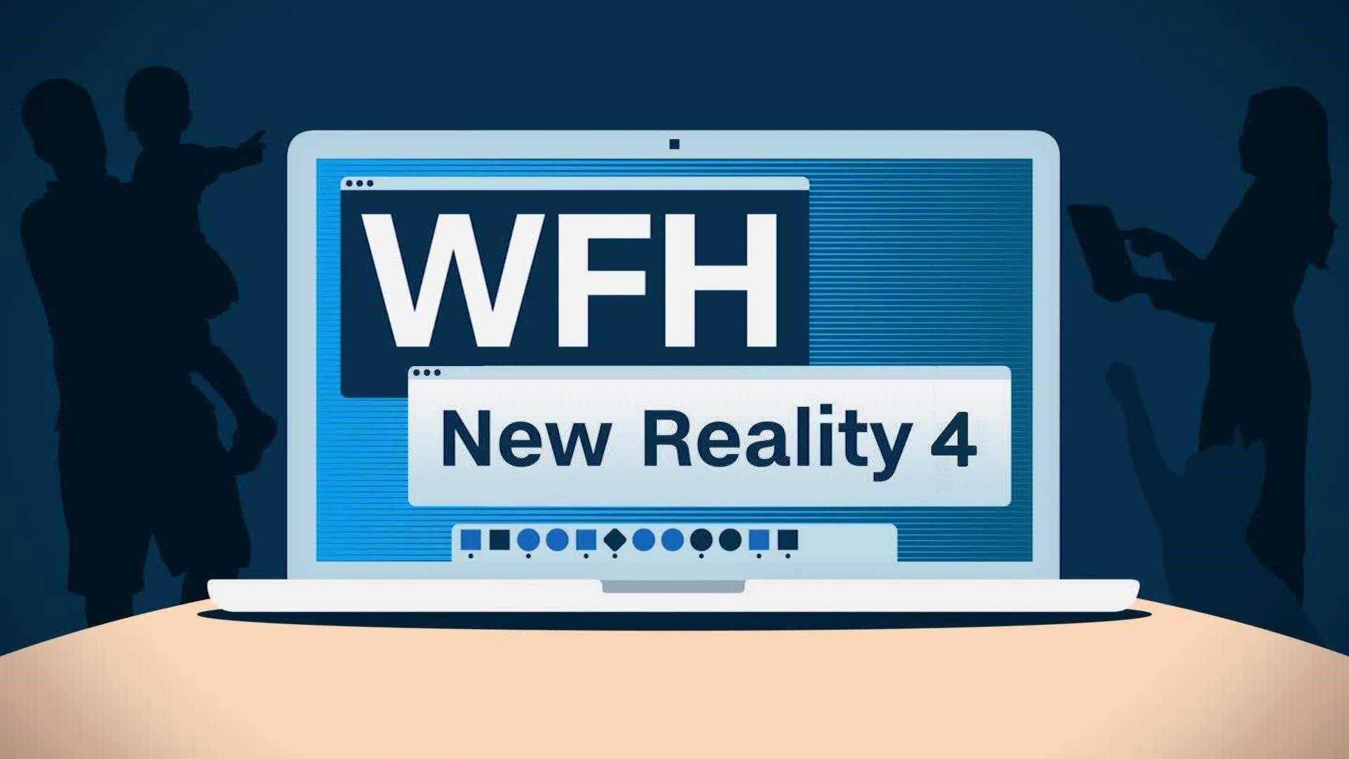 WFH: New Reality 4