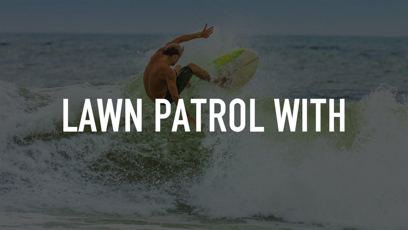 Lawn Patrol with