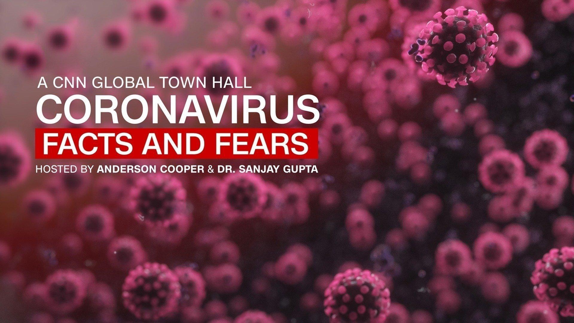Coronavirus: Facts and Fears: A CNN Global Town Hall
