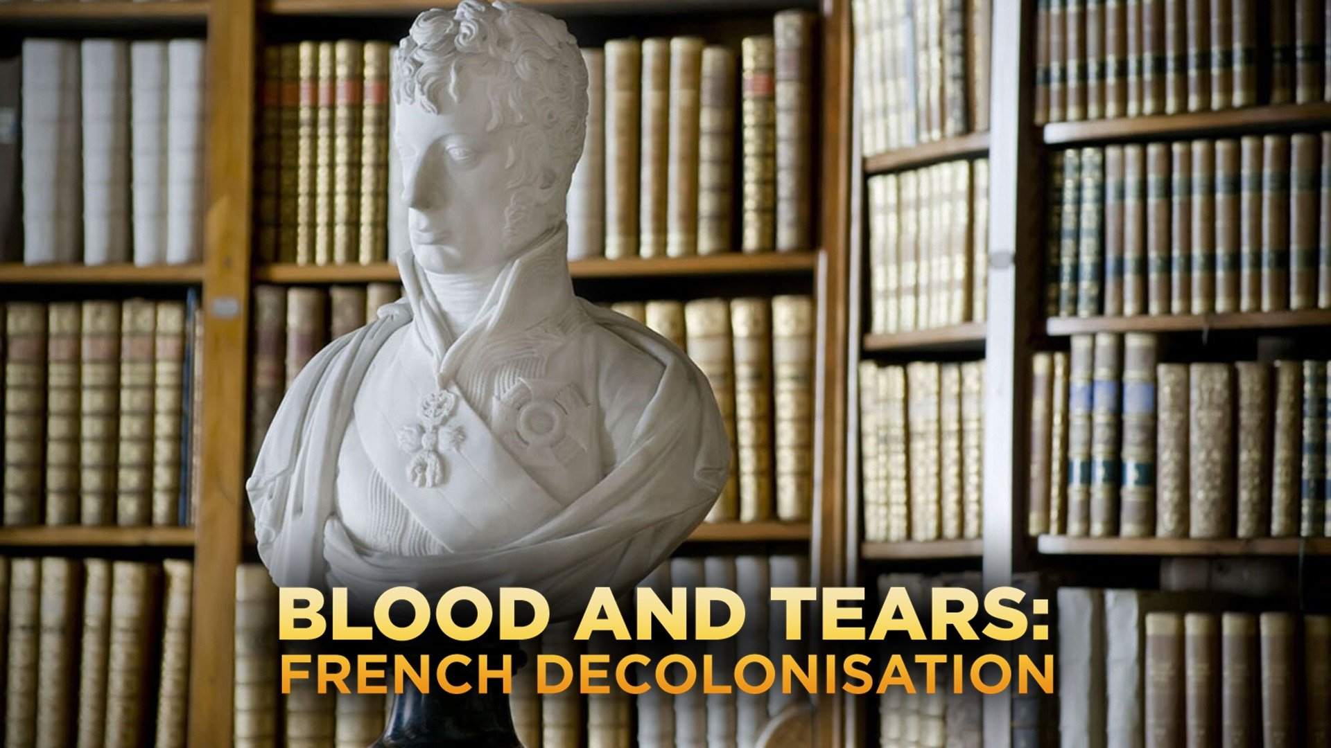 Blood And Tears: French Decolonisation