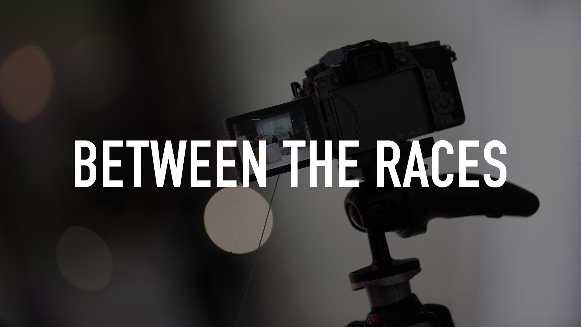 Between the Races