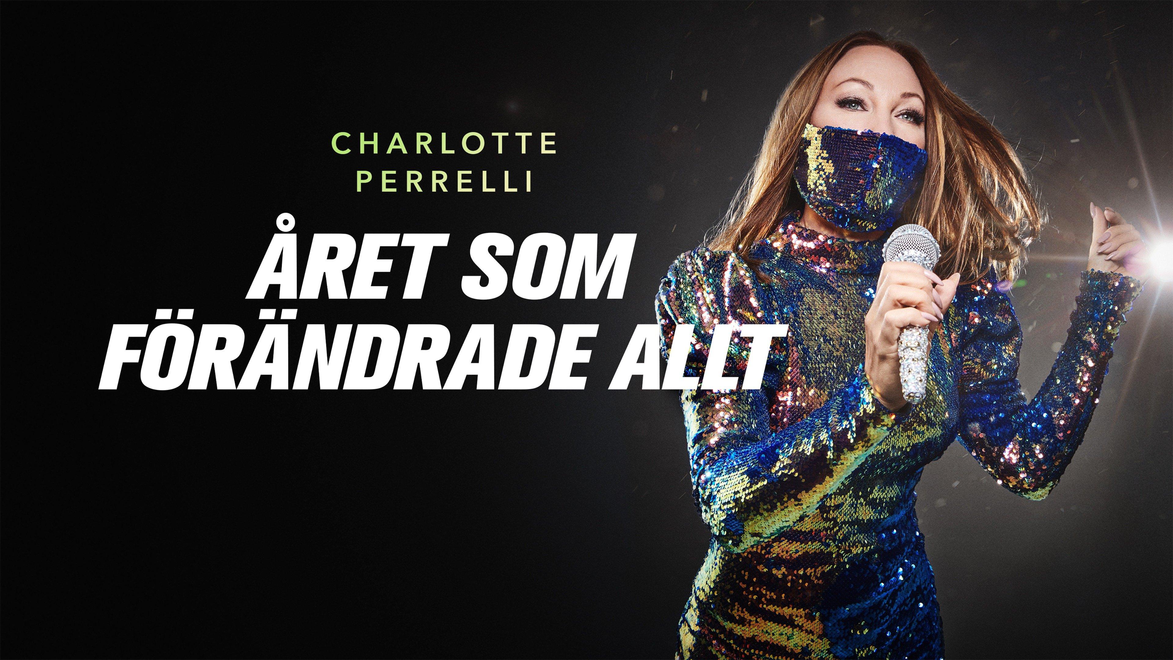 Charlotte Perrelli: Året som förändrade allt