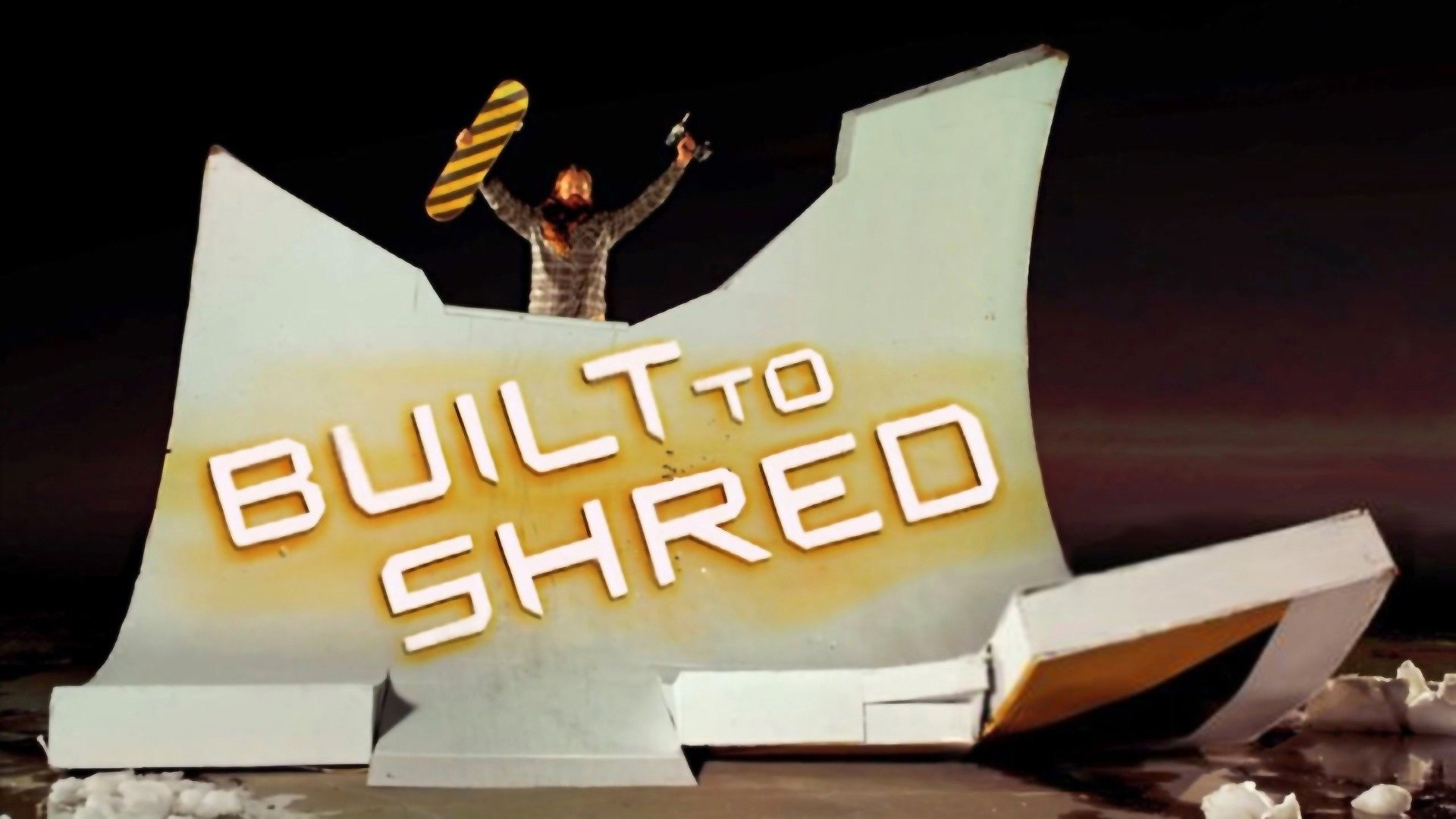 Built to Shred