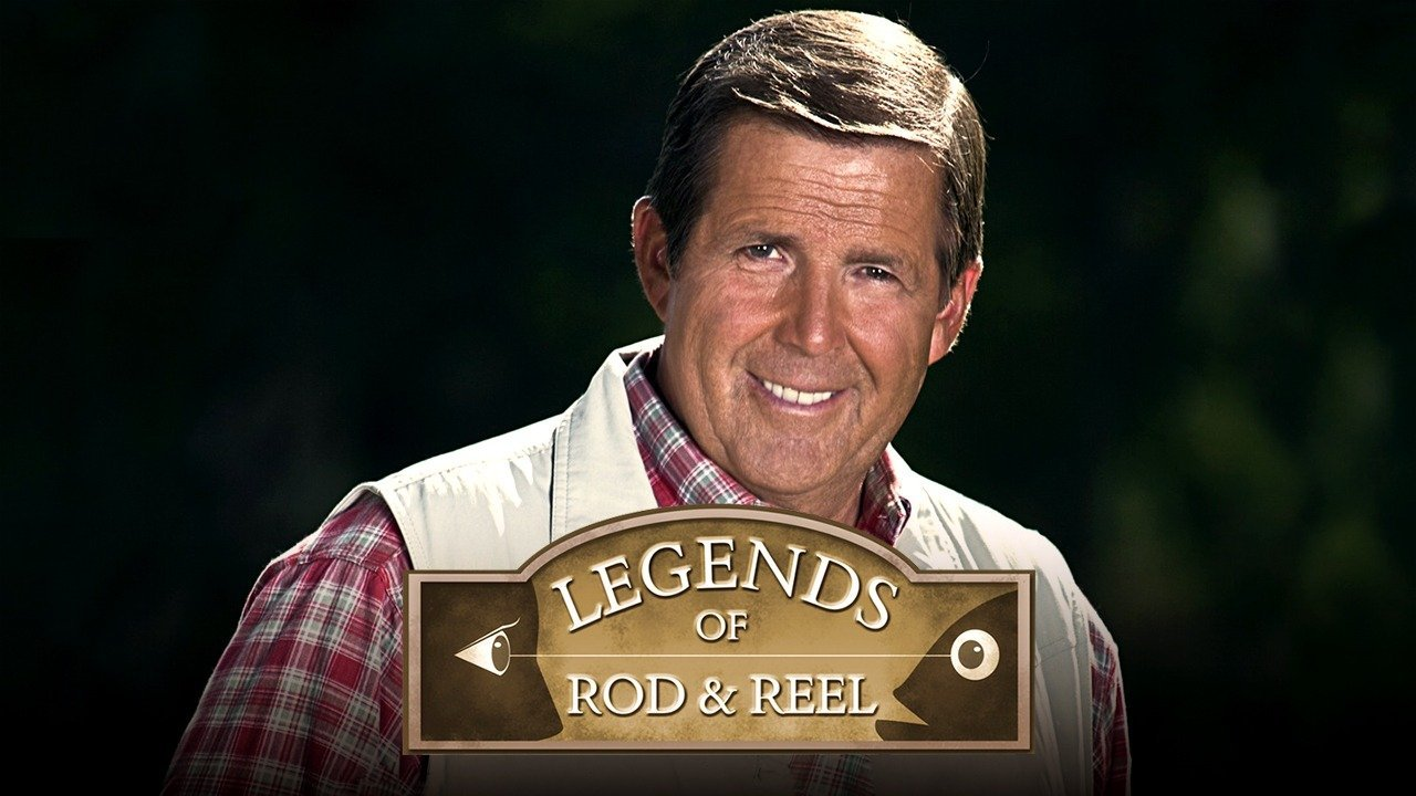 Legends of Rod and Reel