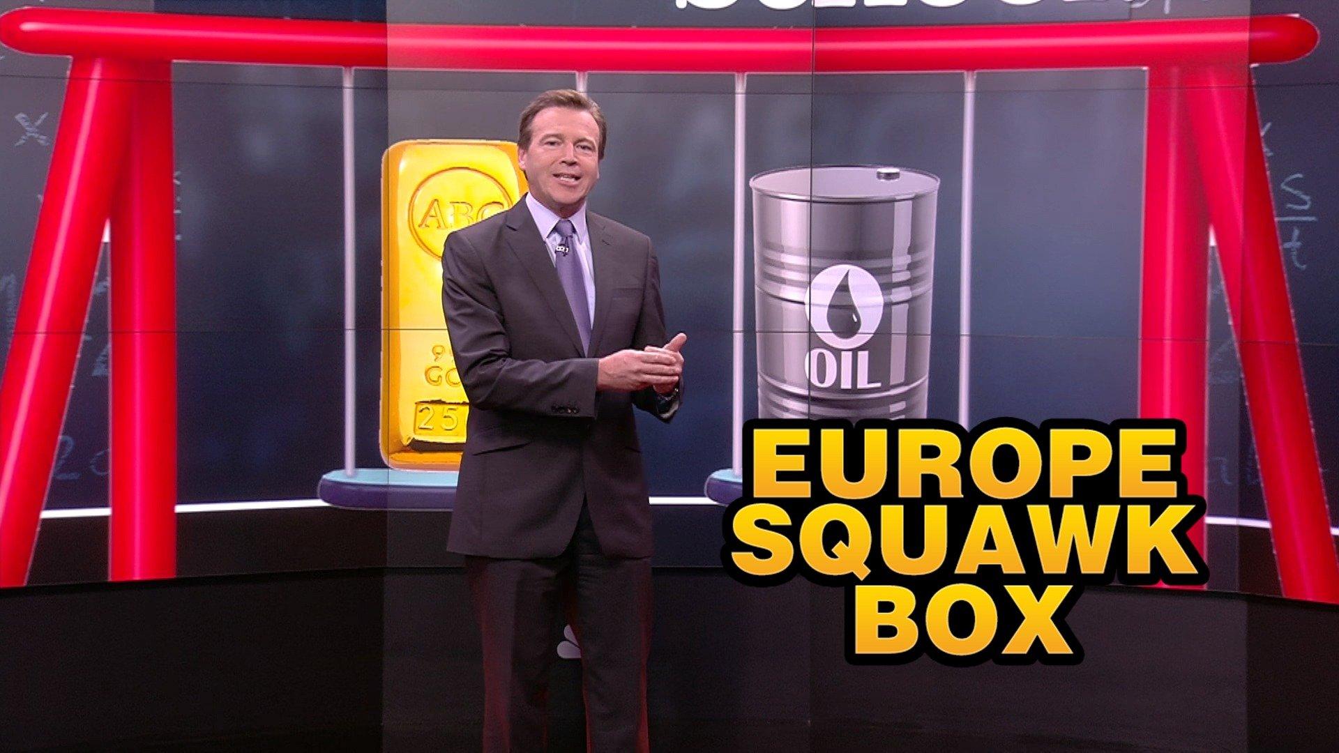 Europe Squawk Box