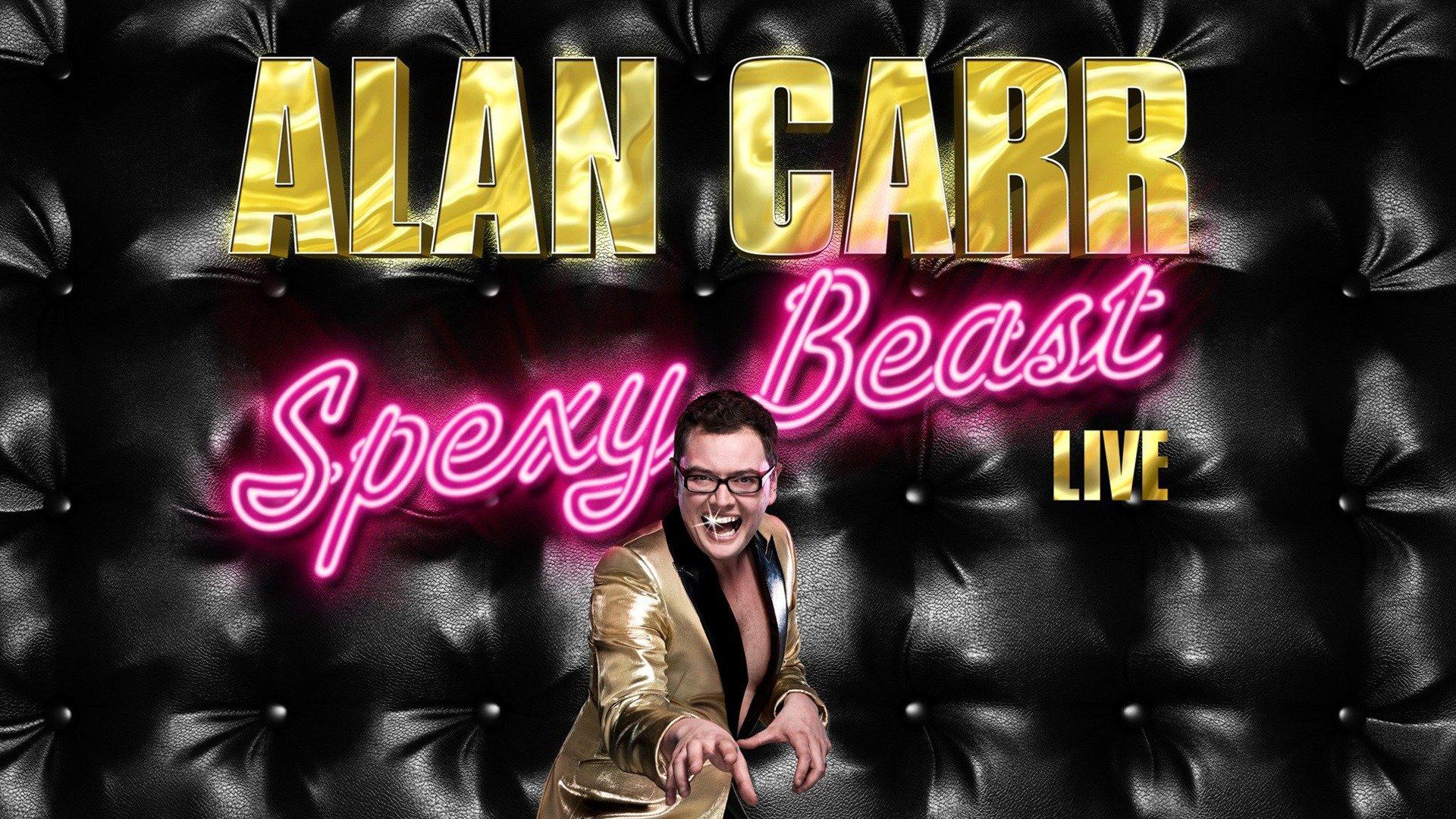 Alan Carr Live: Spexy Beast