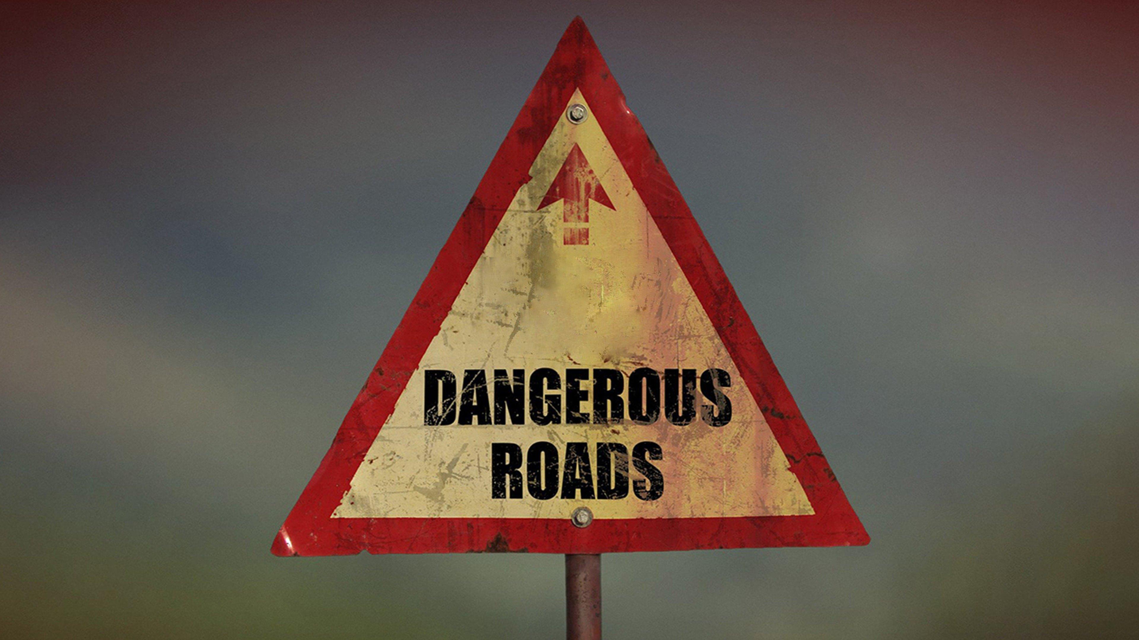 Dangerous Roads